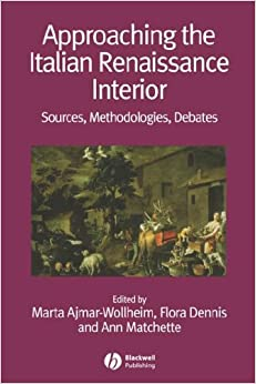 Approaching the Italian Renaissance Interior: Sources, Methodologies, Debates