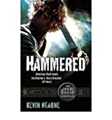 (HAMMERED (THE IRON DRUID CHRONICLES, BOOK THREE)) BY HEARNE, KEVIN(AUTHOR)Paperback Jul-2011