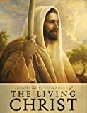 Images and Testimonies of the Living Christ, Covenant Communications Incorporated, 1598111019