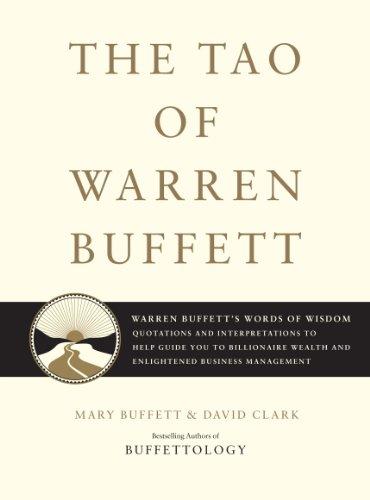 The Tao of Warren Buffett: Warren Buffett's Words of Wisdom: Quotations and Interpretations to Help Guide You to Billionaire Wealth and Enlightened Business Management]()