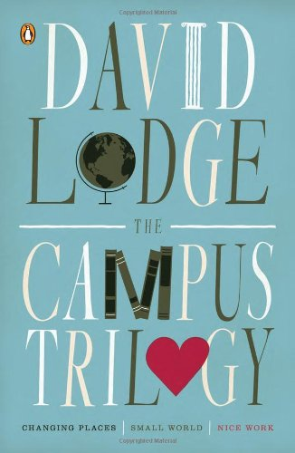 The Campus Trilogy: Changing Places; Tight-fisted World; Nice Work