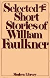 Selected Short Stories of William Faulkner, William Faulkner, 0394604563