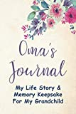 Oma's Journal: My Life Story & Memory Keepsake for My Grandchild - With Guided Prompts for Grandma