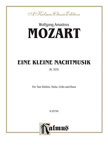 (Eine Kleine Nachtmusik, K. 525: For Two Violins, Viola, Cello and Bass (Kalmus Edition) )