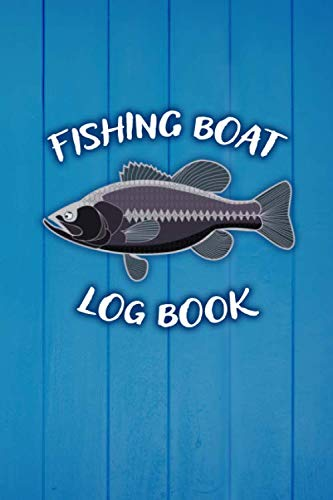 Fishing Boat Log Book: Fishermen's Boat Maintenance Logbook and Trip and Record Keeper (Pontoon Logs)