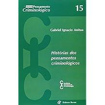 Histórias dos Pensamentos Criminológicos