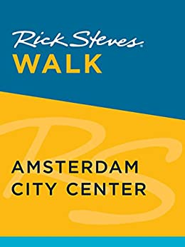 Rick Steves Walk: Amsterdam City Center by [Steves, Rick, Openshaw, Gene]