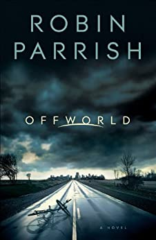 Offworld (Dangerous Times Collection Book #1) by [Parrish, Robin]