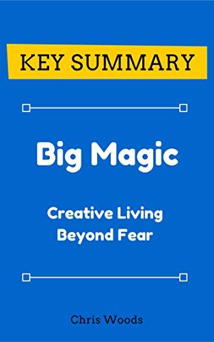 [KEY SUMMARY] Big Magic: Creative Living Beyond Fear (Top Rated 30-min Series)