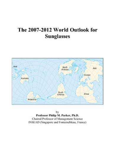 The 2007-2012 World Outlook for - Sunglasses Software