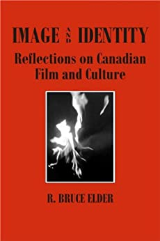Image and Identity: Reflections on Canadian Film and Culture (Film and Media Studies) by [Elder, R. Bruce]