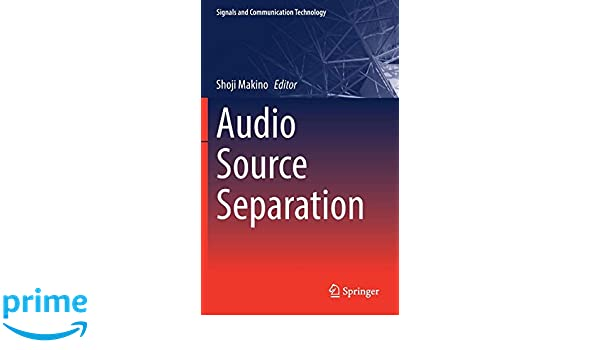 Audio Source Separation (Signals and Communication Technology