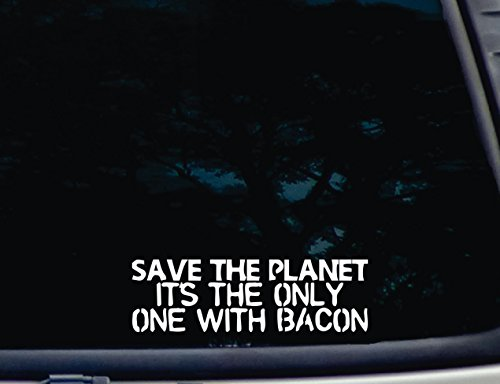 save-the-planet-its-the-only-one-with-bacon-8-x-2-1-2-die-cut-vinyl-decal-for-window-car-truck-tool-