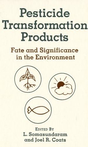Pesticide Transformation Products: Fate and Significance in the Environment (ACS Symposium Series) by Brand: American Chemical Society