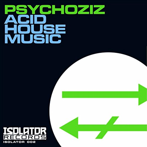 Acid house music original mix by psychoziz on amazon for What is acid house music
