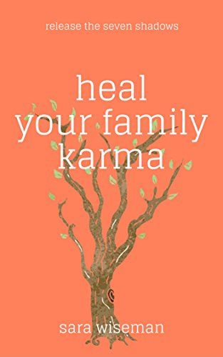 Heal Your Family Karma: Release the Seven Shadows (Intuition University)