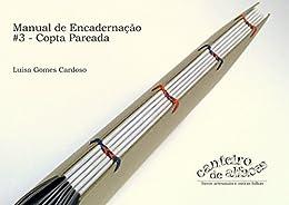 Manual de Encadernação: #3 - Copta Pareada por [Cardoso, Luisa Gomes]