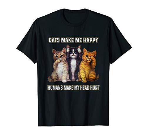 Funny Cats Make Me Happy Humans Make My Head Hurt Shirt