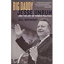 Big Daddy Jesse Unruh and the Art of Power Politics