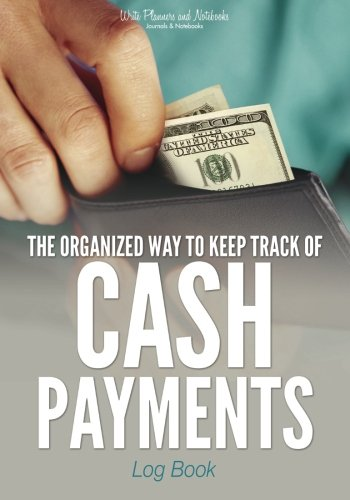 The Organized Way to Keep Track of Cash Payments Log Book