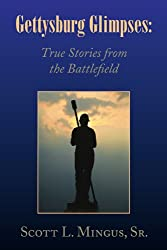 Gettysburg Glimpses: True Stories from the Battlefield