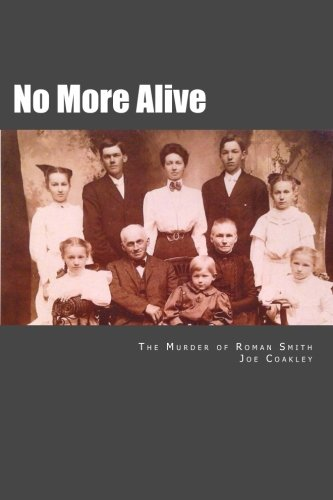 Read Online No More Alive: The Murder of Roman Smith pdf