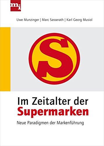 im-zeitalter-der-supermarken-neue-paradigmen-der-markenfhrung