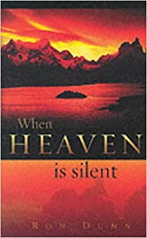 Book When Heaven is Silent: How God Ministers to Us Through the Challenges of Life