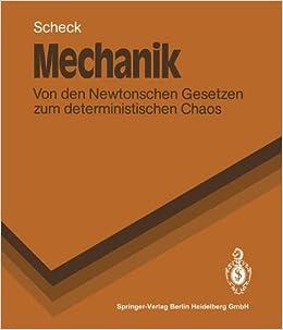 Book Mechanik: Von Den Newtonschen Gesetzen Zum Deterministischen Chaos (Springer-Lehrbuch)