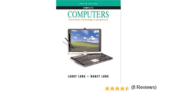 Computers (12th Edition): Larry Long, Nancy Long: 9780131432352 ...