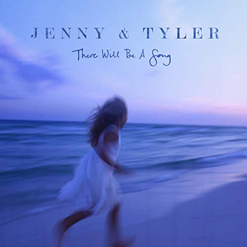 Jenny & Tyler - There Will Be a Song (2018)
