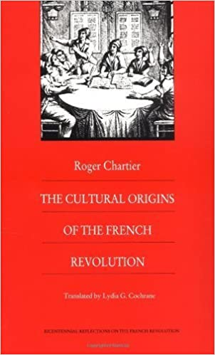 The Cultural Origins of the French Revolution (Bicentennial Reflections on the French Revolution) by Roger Chartier (1991-07-30)