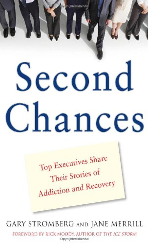 Second Chances: Top Executives Share Their Stories of Addiction & Recovery by McGraw-Hill