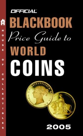 The Official Blackbook Price Guide to World Coins 2005