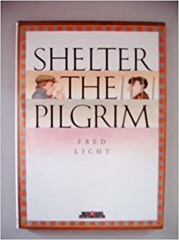 Shelter the Pilgrim (Creative Short Stories) by Fred Licht (1990-08-01)