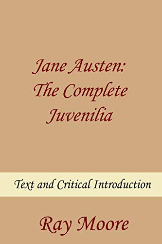 Jane Austen: The Complete Juvenilia Text and Critical Introduction