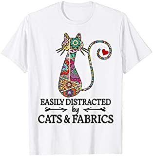 Easily Distracted By Cats & Fabrics Sewing Lover T-shirt | Size S - 5XL