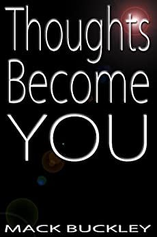 Thoughts Become You by [Buckley, Mack]
