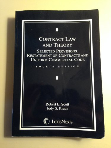 Contract Law and Theory: Selected Provisions, Restatement of Contracts and Uniform Commercial Code