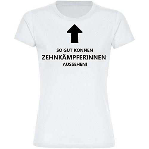 T-Shirt So gut können Zehnkämpferinnen aussehen! weiß Damen Gr. S bis 2XL