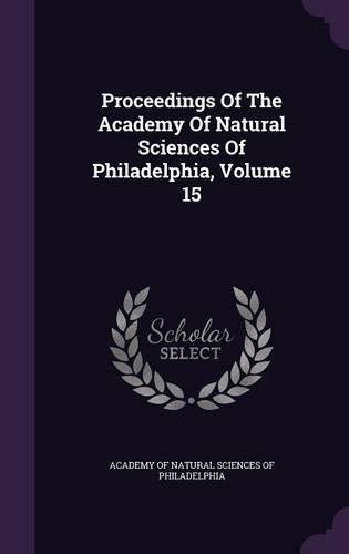 Download Proceedings of the Academy of Natural Sciences of Philadelphia, Volume 15 PDF ePub book
