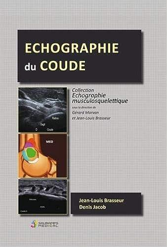 Amazon Fr Echographie Du Coude Brasseur Jean Louis Jacob Denis Livres