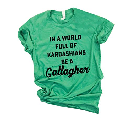 in A World Full of Kardashians Be A Gallagher Irish St. Patrick's Day Shirt Women Short Sleeve Tee Size L (Green)