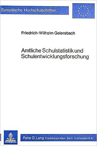 Amtliche Schulstatistik Und Schulentwicklungsforschung (Europaeische Hochschulschriften / European University Studie)