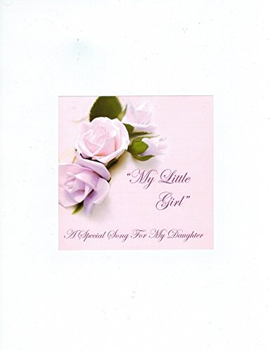 Price comparison product image My Little Girl - Father Daughter Wedding Dance - Is Now Available On a Designer CD - The Wedding Gift From a Father To His Daughter For A Moment In Time To Be Remembered (Instrumental Track Included)