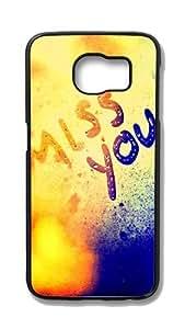 Samsung Galaxy S6 Customized Unique Hard Black Case Miss You Case S6 Cover PC Case