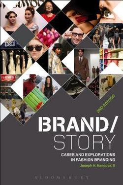 II Joseph H. Hancock: Brand/Story : Cases and Explorations in Fashion Branding (Paperback); 2016 - Brands Exclusive Online Shopping