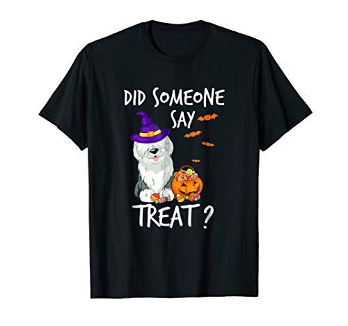 Old English Sheepdog Did Someone Say Treat Shirt Halloween C