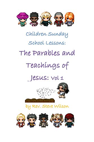 Children Sunday School Lessons: The Parables and Teachings of Jesus: Volume 1 by [Wilson, Rev. Stephen R.]