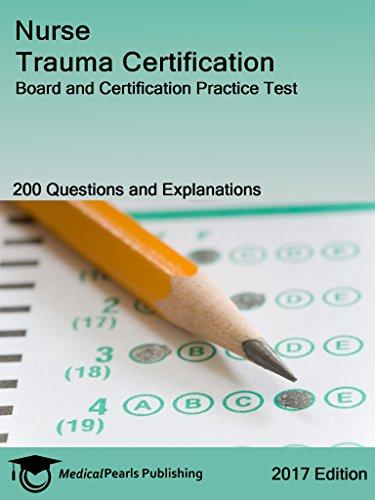 Nurse Trauma Certification: Board and Certification Practice Test ...
